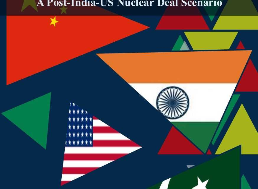 The China-India-Pakistan Nuclear Triangle: A Post-India-US Nuclear Deal Scenario