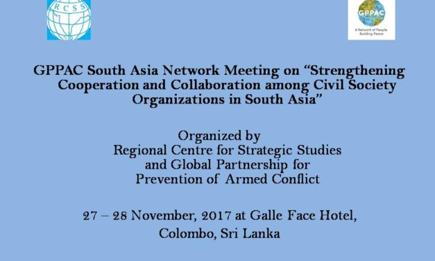 "GPPAC South Asia Network Meeting on ""Strengthening Cooperation and Collaboration among Civil Society Organisations in South Asia"""