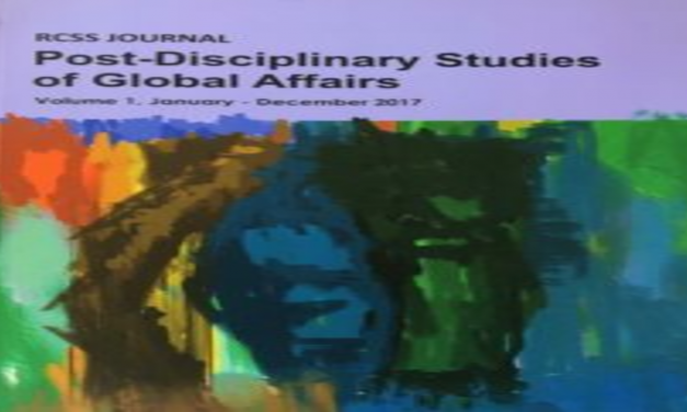 RCSS Journal: Post-Disciplinary Studies of Global Affairs   –    Vol. 1, January –  December 2017