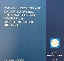 FIVE YEARS INTO BELT AND ROAD INITIATIVE (BRI): POTENTIAL ECONOMIC BENEFITS AND OPPORTUNITIES FOR SRI LANKA – BY DR. RANEE JAYAMAHA