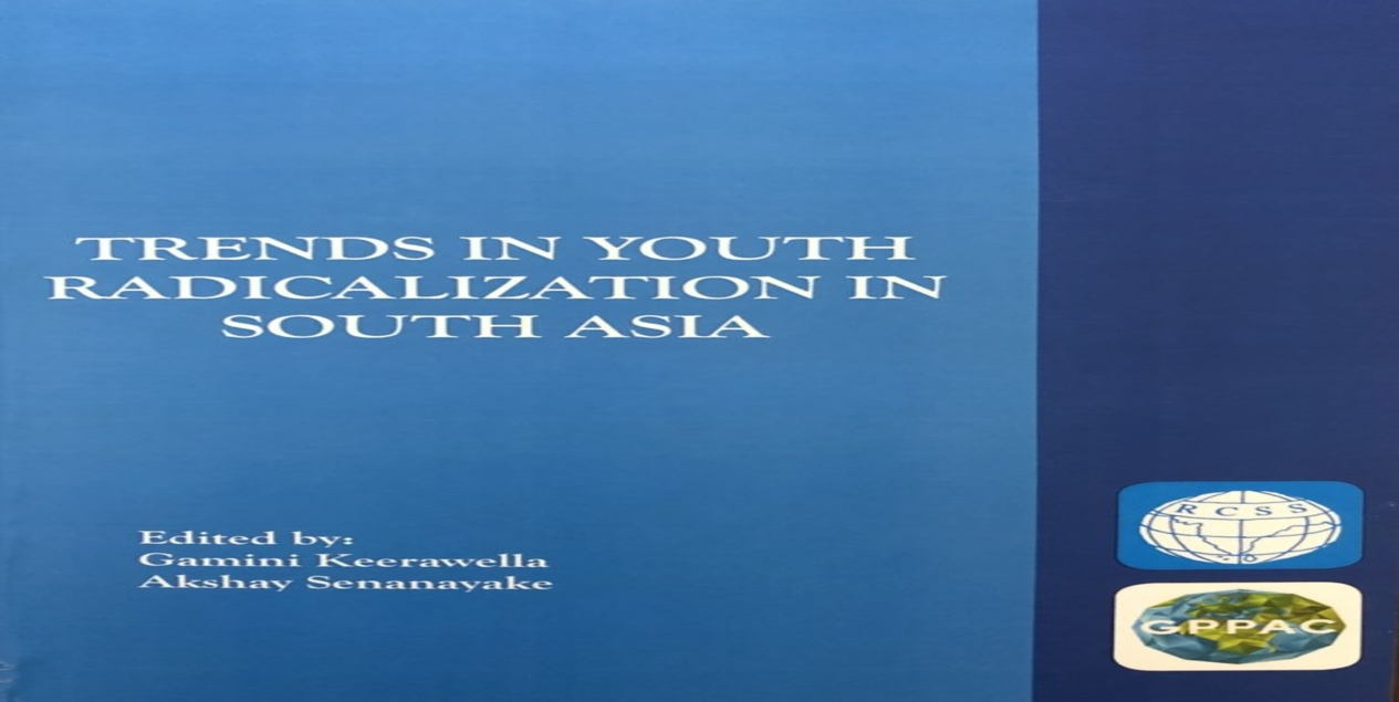 """""""TRENDS IN YOUTH RADICALIZATION IN SOUTH ASIA"""""""