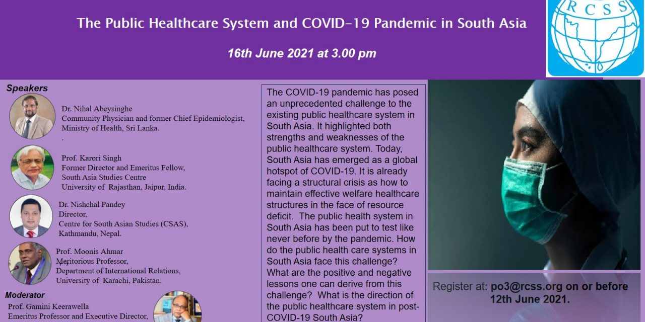 """RCSS Webinar 02:2021 on """"The Public Healthcare System and COVID-19 Pandemic in South Asia"""""""