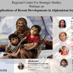 """RCSS Webinar on """"Security Implications of Recent Developments in Afghanistan for South Asia"""""""